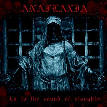ANAFLAXIA - IN TO THE SOUND OF SLAUGHTER