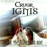 CRUOR IGNIS - FOR THE NAMELESS ONE