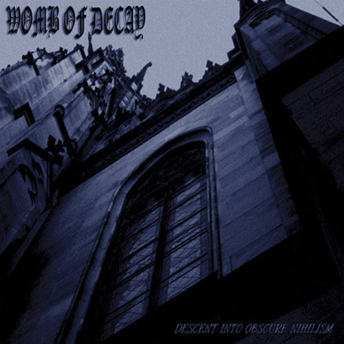WOMB OF DECAY - DESCENT INTO OBSCURE NIHILISM